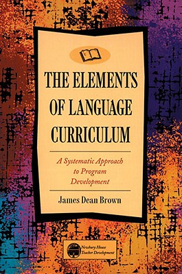 Elements of Language Curriculum By Brown, James Dean